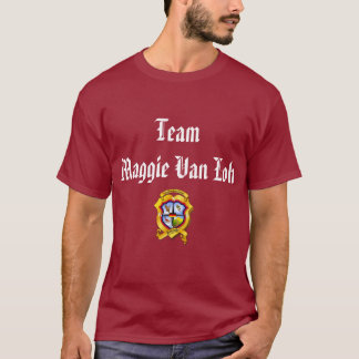 T - Shirt Team Maggie Van Loh