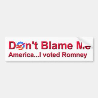 Tadeln Sie mich nicht Amerika,…, das ich Romney Autoaufkleber