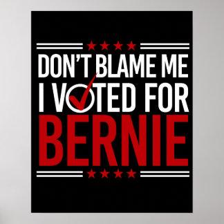 Tadeln Sie mich nicht, den ich für Bernie wählte Poster