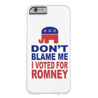 Tadeln Sie mich nicht, den ich für Romney wählte Barely There iPhone 6 Hülle