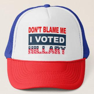 Tadeln Sie mich nicht, den ich Hillary wählte Truckerkappe
