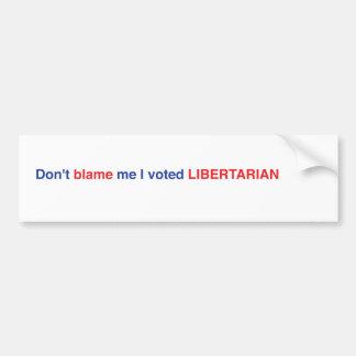 Tadeln Sie mich nicht, den ich liberalistischen Autoaufkleber