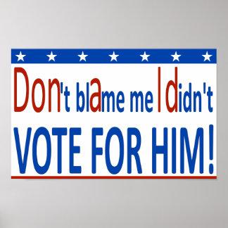 Tadeln Sie mich nicht, den ich nicht für ihn Poster