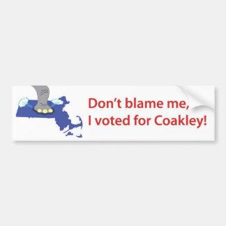Tadeln Sie mich nicht, ich wählte für Coakley! Autoaufkleber