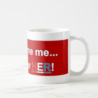 Tadeln Sie mich nicht… Ich wählte für SIE! Kaffeetasse