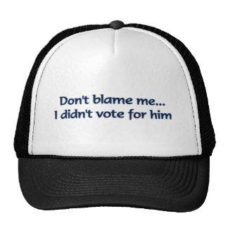Tadeln Sie mich nicht… Ich wählte nicht für ihn Netz Caps
