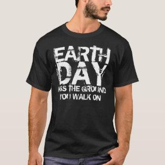 TAG DER ERDE-KUSS DER BODEN AM 22. APRIL T-Shirt
