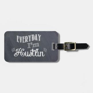 Täglich bin ich Hustlin Tafel-Gepäckanhänger Gepäckanhänger