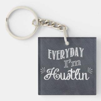 Täglich bin ich Hustlin Tafel Keychain Schlüsselanhänger
