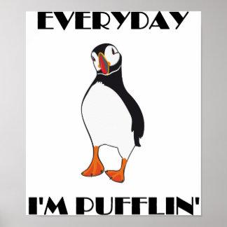 Täglich bin ich Pufflin Papageientaucher-Vogel Poster
