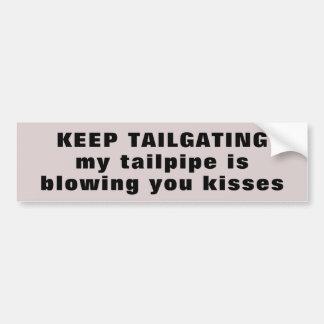 Tailgater, mein Strahlrohr brennt Sie Küsse durch Autoaufkleber