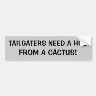 Tailgaters Bedarf eine Umarmung von einem Kaktus Autoaufkleber