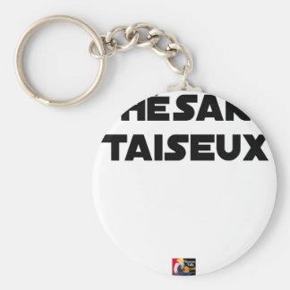 Taiseux-THÉSARD - Wortspiele - Francois Ville Schlüsselanhänger