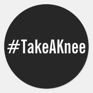 #TakeAKnee, mutiger weißer Text auf schwarzen Runder Aufkleber