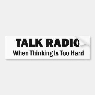 Talk-Radio - wenn das Denken zu hart ist Autoaufkleber