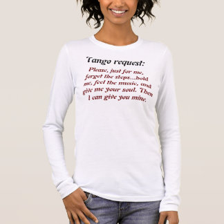 Tangoantrag: Bitte gerade für mich, vergessen Sie… Langarm T-Shirt