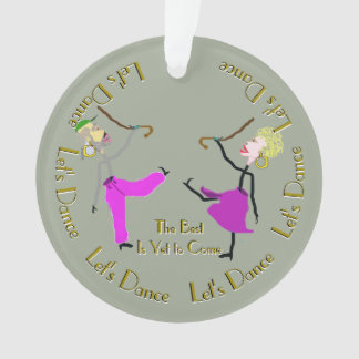 Tanz - das Beste ist, schon zu kommen Ornament
