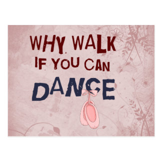 Tanz don´t Weg Postkarte