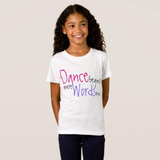 Tanz fängt an, wo Wörter niedliches Namenst-shirt T-Shirt
