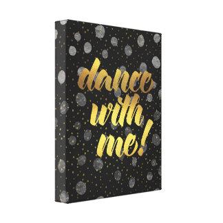 Tanz mit mir! Zitat Leinwanddruck