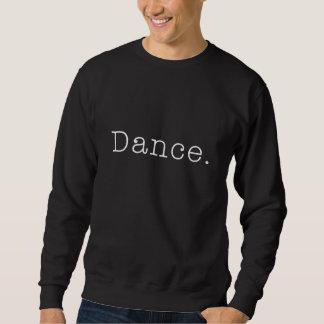 Tanz. Schwarzweiss-Tanz-Zitat-Schablone Sweatshirt