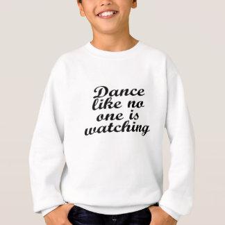 Tanz wie niemand passt auf sweatshirt