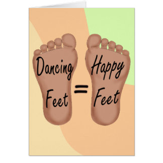 Tanzen-Füße sind glückliche Füße Karte