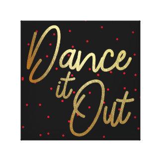Tanzen Sie es heraus…. Leinwand 12x12