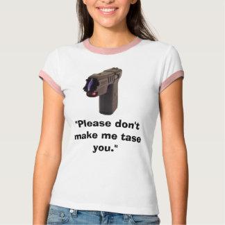 """tase1, """"bitte machen mich tase nicht Sie. """" T-Shirt"""