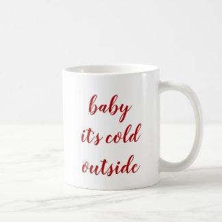 Tasse - Baby ist es kalte Außenseite