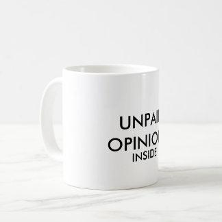 """Tasse """"des unbezahlten Meinungs-Inneres"""""""