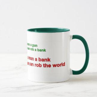 Tasse - geben Sie einem Mann eine Bank .....