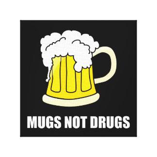 Tassen-nicht Drogen Leinwanddruck