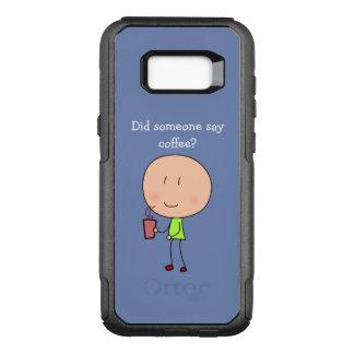 Tat jemand, KaffeeSamsung Galaxie S8 zu sagen OtterBox Commuter Samsung Galaxy S8+ Hülle