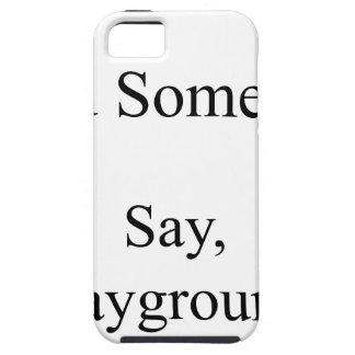 Tat jemand zu sagen, Spielplatz Hülle Fürs iPhone 5