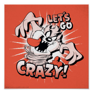 """TAZ™ """"ließ uns verrückt gehen!"""" Halbtonbild Poster"""
