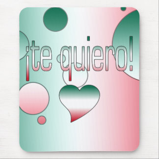 ¡ Te Quiero! Mexiko-Flagge färbt Pop-Kunst Mousepads