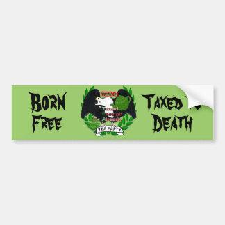 TEA'd geborenes freies - besteuert zum Tod Autoaufkleber