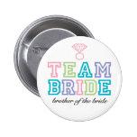 Team-Braut-Bruder-Knopf Anstecknadelbutton