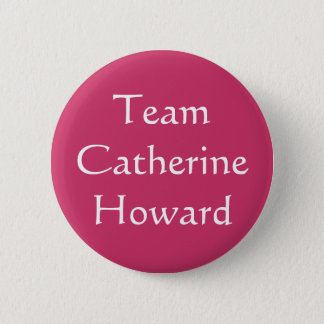 Team Catherine Howard Runder Button 5,7 Cm