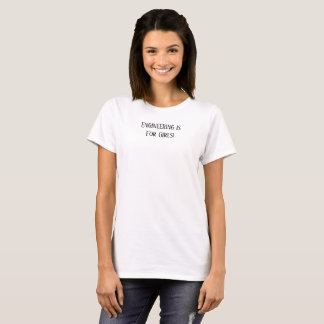 Technik ist für Mädchen! T-Shirt
