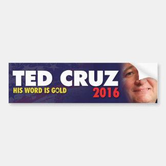 Ted Cruz 2016 - sein Wort ist GOLD Autoaufkleber