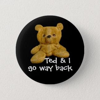 Ted u. ich gehen Weisenrückseite - Runder Button 5,7 Cm