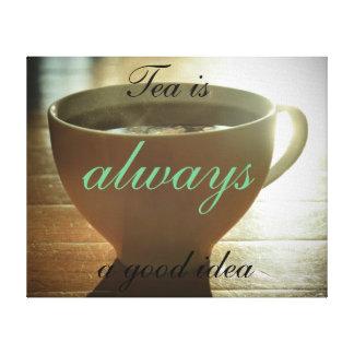 """""""Tee ist immer Leinwanddruck einer guten Idee"""""""