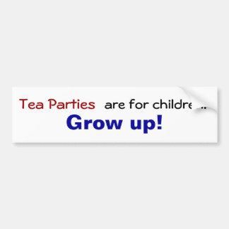 Tee-Partys sind für Kinder… Wachsen Sie auf! Autoaufkleber