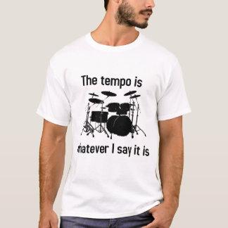 Tempo ist, was auch immer ich sage T-Shirt