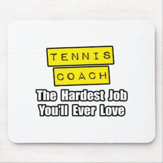 Tennis-Trainer-… härtester Job, den Sie überhaupt  Mousepad