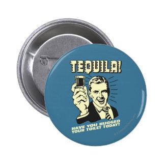 Tequila: Umarmte Ihre Toilette heute Runder Button 5,1 Cm