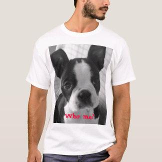 Terrier bw Boston, wer ich? T-Shirt