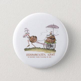 Terrorcatta, Ruhe bei der Unterhaltung, tony Runder Button 5,1 Cm